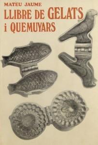 Edició de 1973 del 'Llibre de gelats i quemuyars' de Mateu Jaume, escrit el 1884.
