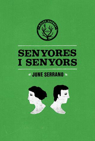Coberta de 'Senyores i senyors' de June Serrano (Males Herbes).