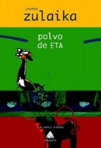 """Zulaika va escriure """"Polvo de ETA"""" immediatament després de l'alto el foc permanent, en euskera. La traducció espanyola va ser també immediata, el 2007."""