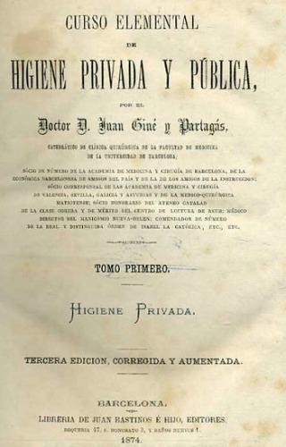 Tercera edició del curs d'higiene privada i pública de Joan Giné i Partagàs. Barcelona, 1874.