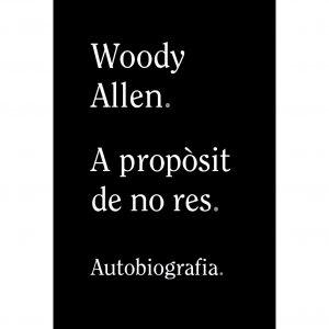 a proposit de no res autobiografia woody allen