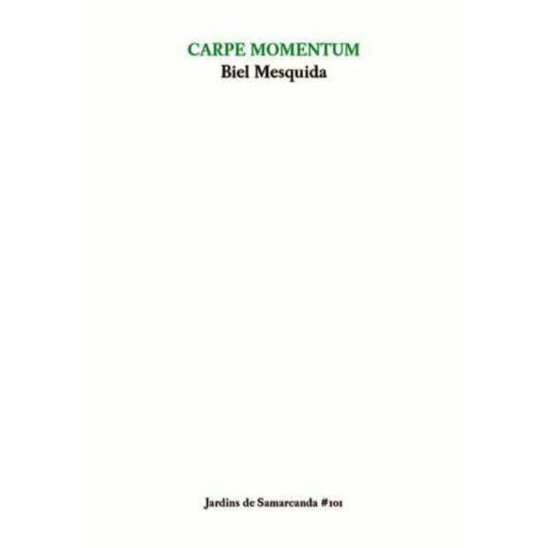 carpe momentum biel mesquida