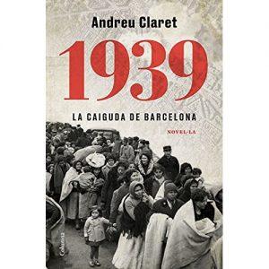 1939 la caiguda de barcelona