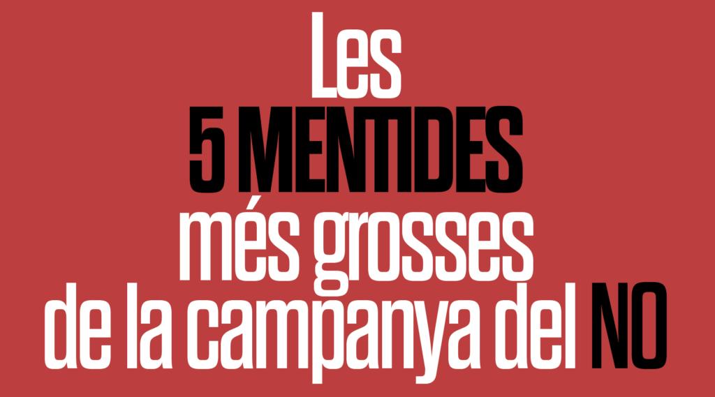 Les cinc mentides més grosses de la campanya del no
