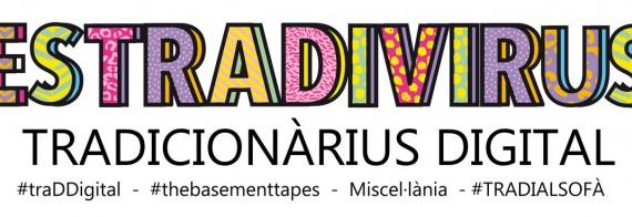 Estradivirus. El Tradicionàrius digital.